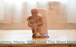 Mom, Mumma, Mama: What Does This Word Mean To You?